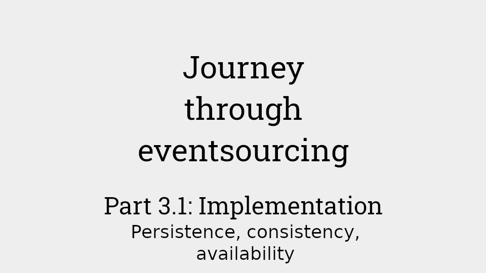 Journey through eventsourcing: Part 3.1 - implementation