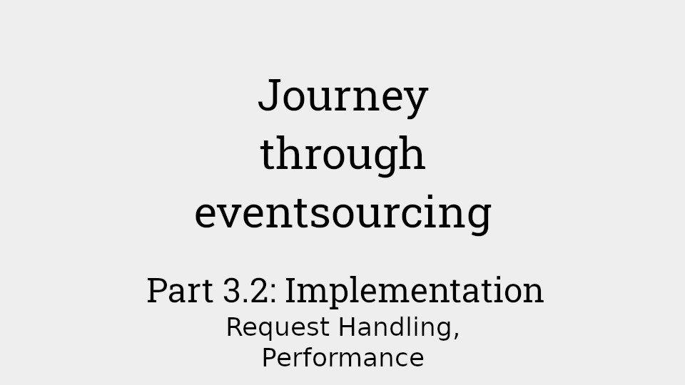 Journey through eventsourcing: Part 3.2 - implementation